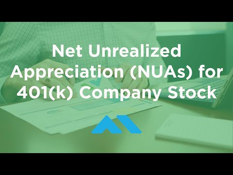 Net Unrealized Appreciation (NUAs) for 401k Company Stock - How to Save on Taxes with Employer Stock