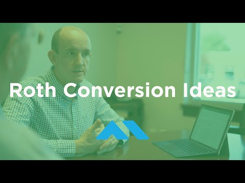 Roth Conversion Ideas - When should you do Roth conversions?