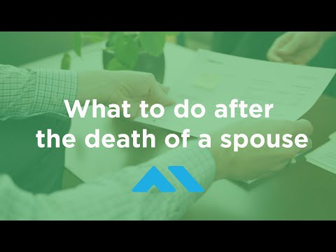 What to do After the Death of a Spouse - Insurance, Investments, Social Security, and More